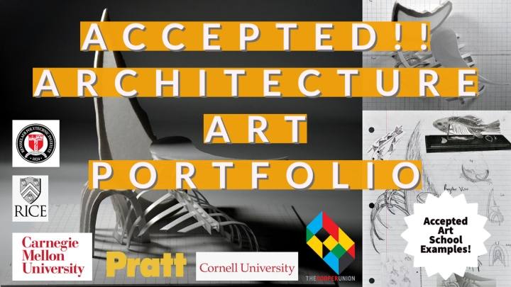 Accepted Architecture Art Portfolio examples!Plus the BFA ARCHITECTURE Programs you should apply to