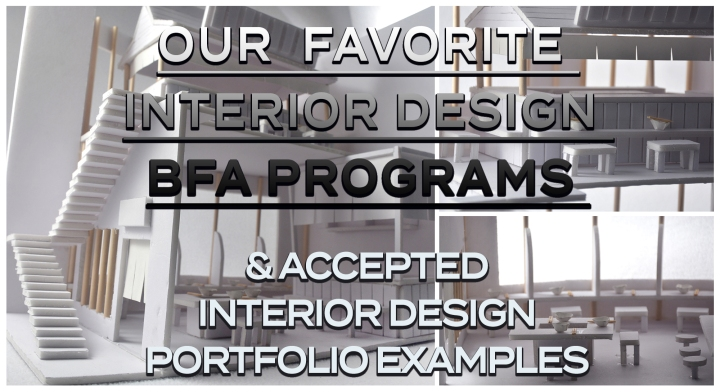 Our Favorite Interior Design BFA Programs & Accepted Interior Design Art PortfolioExamples